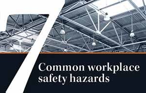 7 Common Workplace Safety Hazards June 2016 Safety