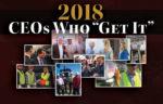 """2018 CEOs Who """"Get It"""""""