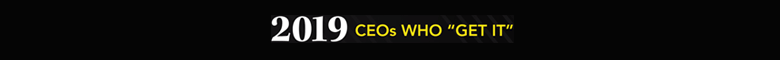 2019 CEOs Who Get it
