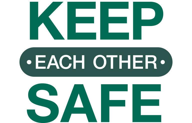 Keep each other safe