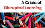 A-Crisis-of-Disrupted-Learning