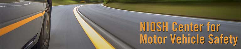 Niosh seeking feedback on center for motor vehicle safety Motor vehicle safety