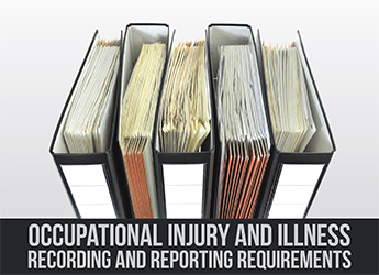 OSHA Issues Final Rules on New Injury Reporting Requirements