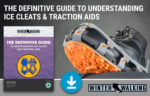 The definitive guide to understanding ice cleats and traction aids